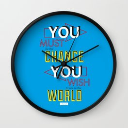 YOU must be the change Wall Clock