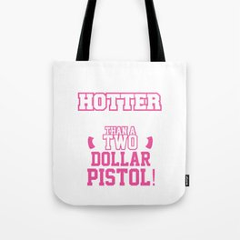 Hotter than a 2 Dollar Pistol Funny Southern T-shirt Tote Bag