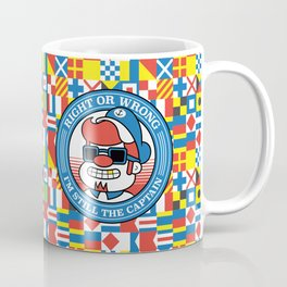 Right or wrong, I'm still the captain Coffee Mug