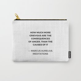 Stoic Inspiration Quotes - Marcus Aurelius Meditations - on anger Carry-All Pouch