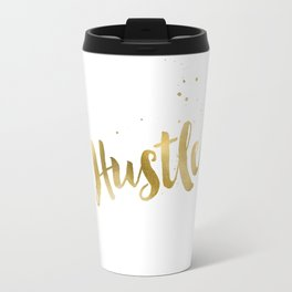 Hustle Gold Motivational Inspirational Quote, Faux Gold Foil Travel Mug