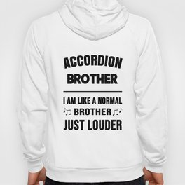 Accordion Brother Like A Normal Brother Just Louder Hoody