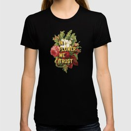 In Flower We Trust T-shirt