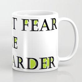 do not fear failure fail harder Coffee Mug