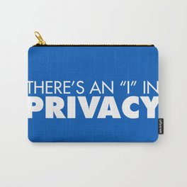 """There's an """"I"""" in Privacy Carry-All Pouch"""