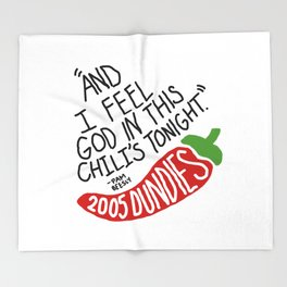 I Feel God in this Chili's Tonight- The Office Throw Blanket
