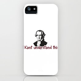 I Kant Understand This Gift iPhone Case
