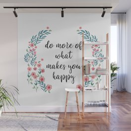 What Makes You Happy - Flower Quote Wall Mural