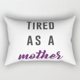 Tired as a Mother Rectangular Pillow
