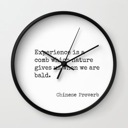 Chinese proverb 8. Experience is... Wall Clock