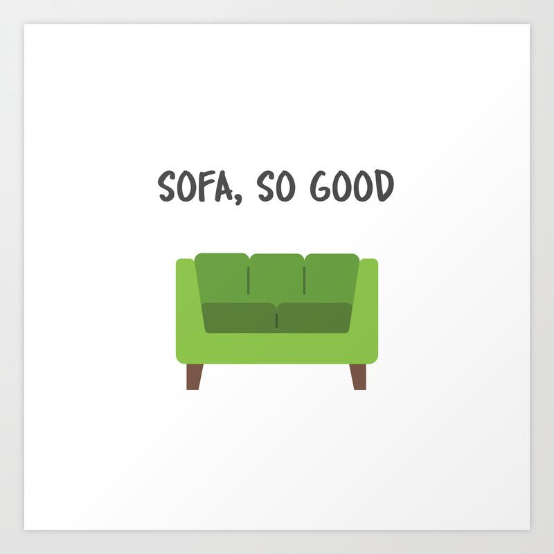Sofa So Good Art Print By