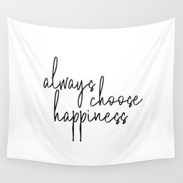 Always Choose Happiness Wall Tapestry