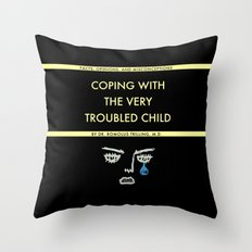 Coping With The Very Troubled Child Throw Pillow