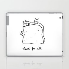 bread for all Laptop & iPad Skin
