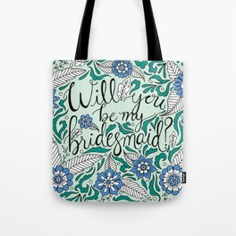 Will You Be My Bridesmaid Green Tote Bag