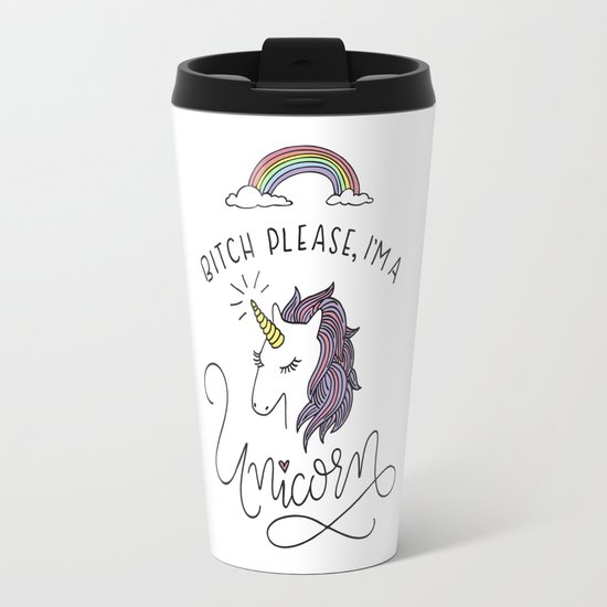 Bitch Please I M A Unicorn Travel Mug By Kristen Victoria
