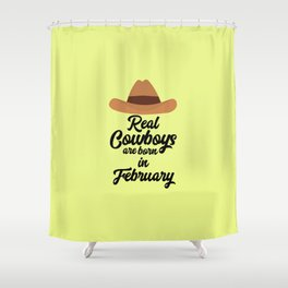 Real Cowboys are bon in February T-Shirt Di955 Shower Curtain