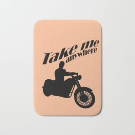 Take me anywhere Bath Mat