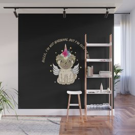 I'm not, Narwhal The Magical Unicorn Puppy but I'm cute as well. Wall Mural
