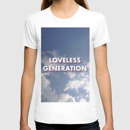 Loveless Generation Quote T-shirt