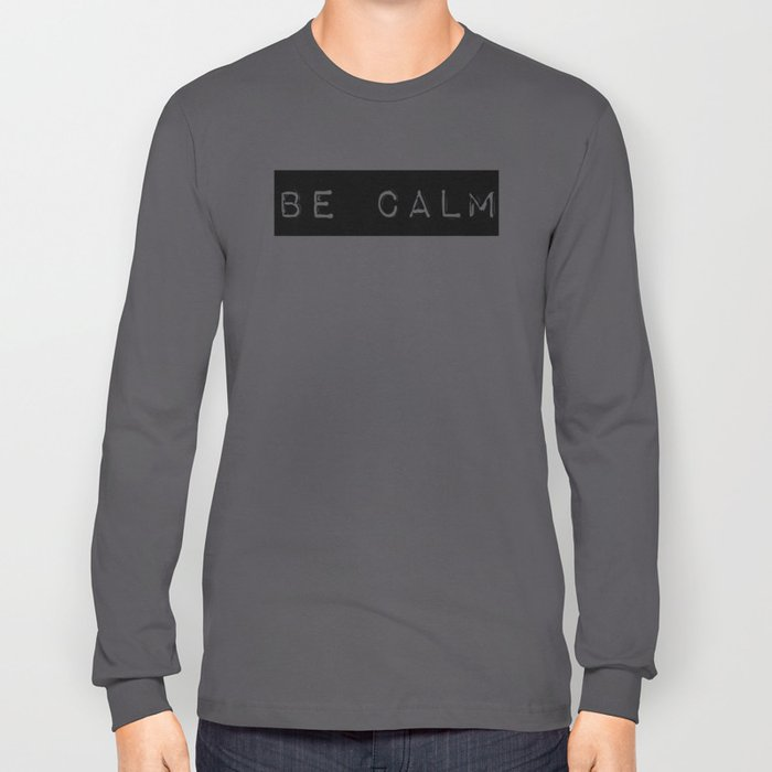 Be Calm Long Sleeve T-shirt