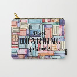 It's Not Hoarding if Its Books Carry-All Pouch