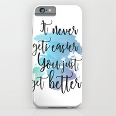 It Never Gets Easier You Just Get Better Watercolor  iPhone 6s Slim Case