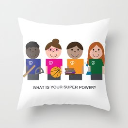 What is your super power? Throw Pillow