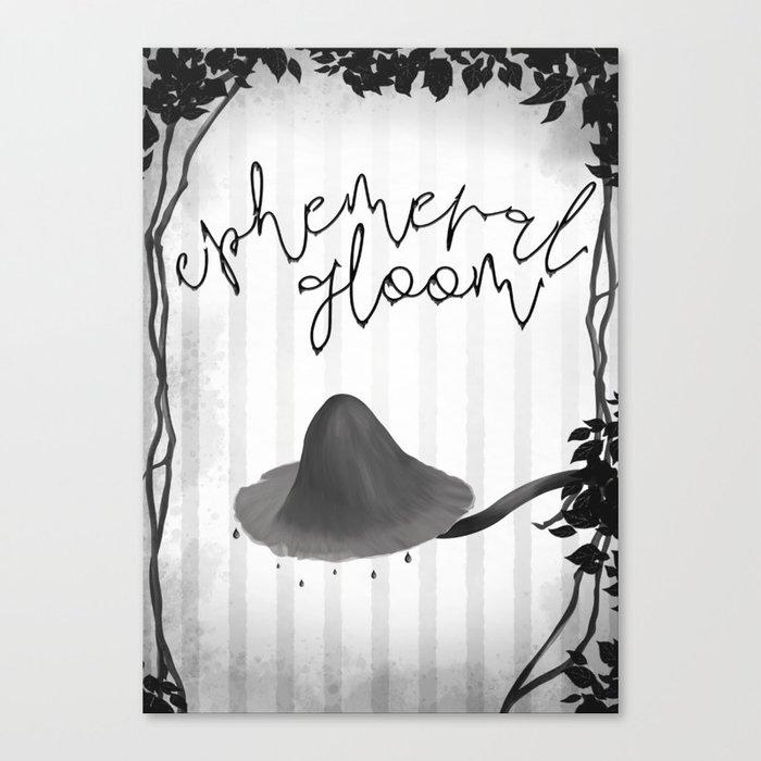 Ephemeral gloom Canvas Print
