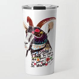 Go vegan goat - my body is mine to live in Travel Mug