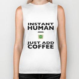 Instant Human - Just Add Coffee Biker Tank