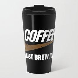 Just Brew It Travel Mug