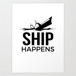 Ship Happens Art Print