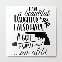 Funny Father's day, a gun and a shovel Metal Print