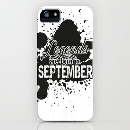 Legends are born in September iPhone Case