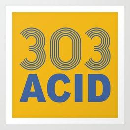 303 Acid Rave Quote Art Print