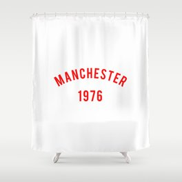 Manchester 1976 Shower Curtain