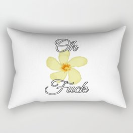 Oh Fuck [with Oleander] Rectangular Pillow