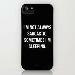 The Sarcastic Person iPhone Case