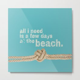Beach Series Aqua - Beach Saying on turquoise background Metal Print