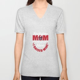 Firefighter Mom Meeting A Hero I Raised Mine For A Mom Unisex V-Neck