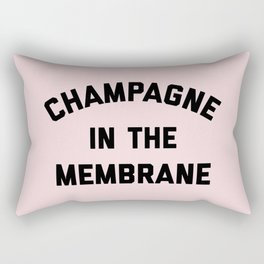 Champagne Membrane Funny Quote Rectangular Pillow