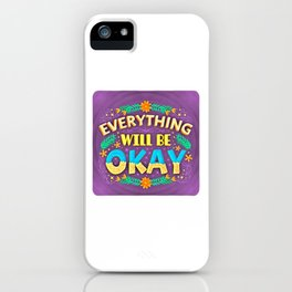 Everything Will Be Good (4) iPhone Case