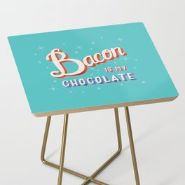 Bacon is my chocolate hand lettering typography modern poster design Side Table