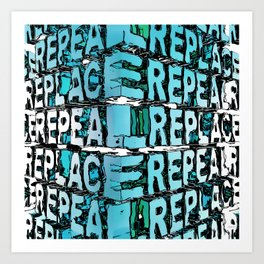 Repeal And Replace Art Print