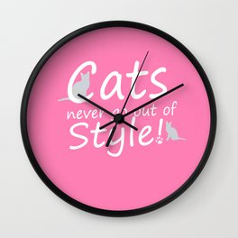 Cats Never go out of Style Wall Clock