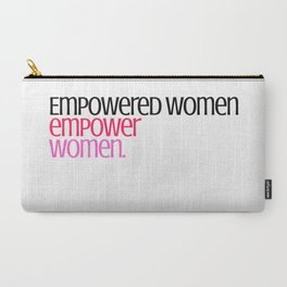 Empowered women empower women. Carry-All Pouch