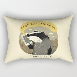 stop badgering me Rectangular Pillow