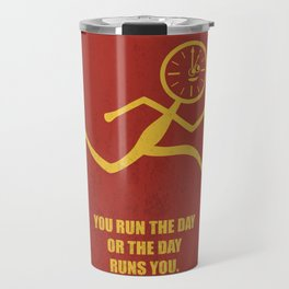 Lab No. 4 - You Run The Day Or The Day Runs You Corporate Start-up Quotes Travel Mug