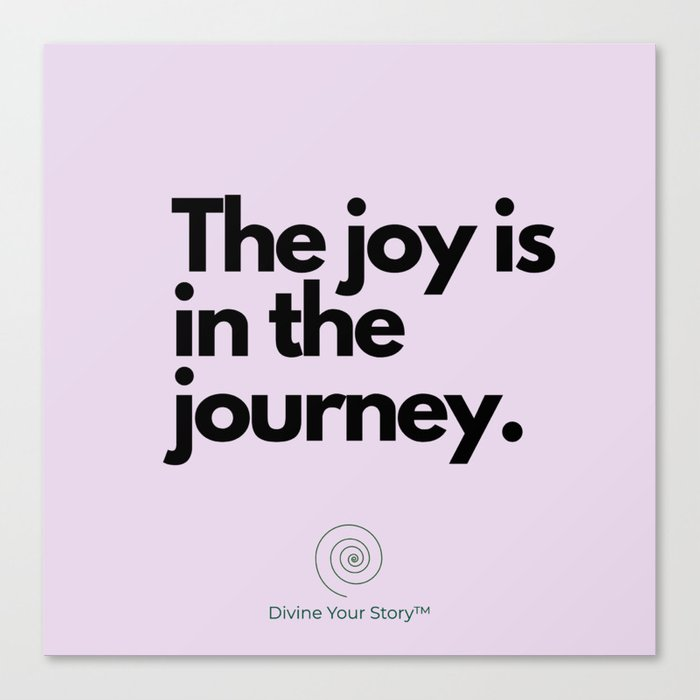 The joy is in the journey. Canvas Print